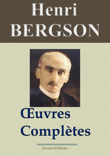 Henri Bergson : Oeuvres compltes et annexes (14 titres annots)