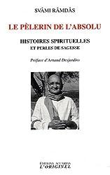 Le Pèlerin de l'Absolu - Histoires spirituelles et perles de sagesse