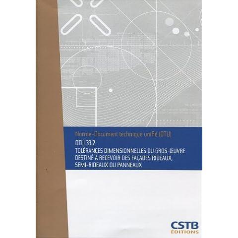 DTU 33.2 Tolérances dimensionnelles du gros-oeuvre destiné à recevoir des façades rideaux, semi-rideaux ou panneaux. Nouvelle formule