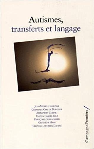 Autismes, transferts et langage par Tristan Garcia-Fons