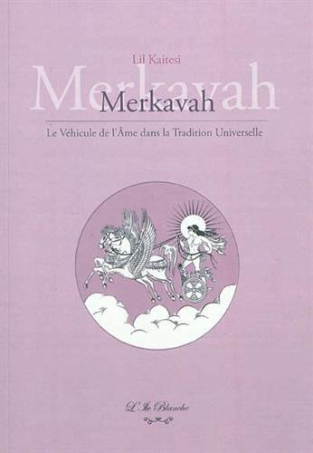 Merkavah : Le véhicule de l'âme dans la tradition universelle