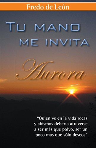 Tu mano me invita: Aurora