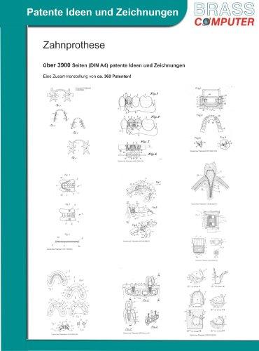 Zahnprothese, über 3900 Seiten (DIN A4) patente Ideen und Zeichnungen