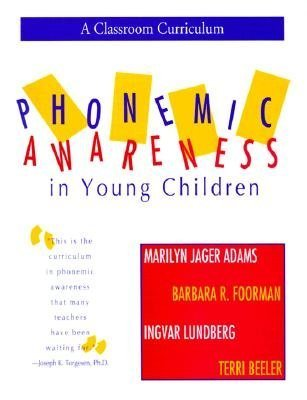 Phonemic Awareness in Young Children: A Classroom Curriculum [PHONEMIC AWARENESS IN YOUNG CH]