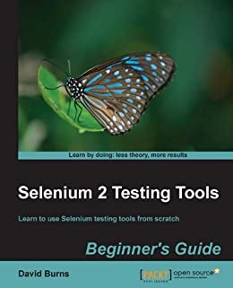 Selenium 2 Testing Tools: Beginner's Guide by [Burns, David]
