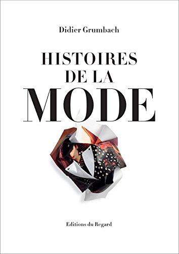 Histoires de la mode par Didier Grumbach