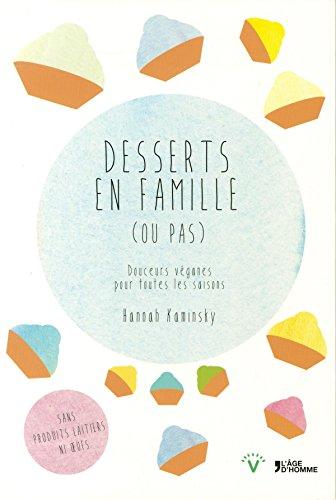 Desserts en famille (ou pas) ! par Hannah Kaminsky