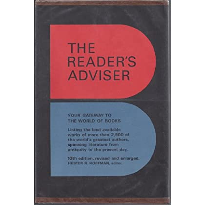 The Reader's Advisor: An Annotated Guide to the Best in Print in Literature, Biographies, Dictionaries, Encyclopedias, Bibles, Classics, Drama, Poetry, Fiction, Science, Philosophy, Travel, History,