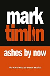 Ashes By Now (Nick Sharman) by Mark Timlin (2015-04-23)