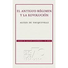 El Antiguo régimen y la Revolución (Coleccion Conmemorativa 70 Aniversario)
