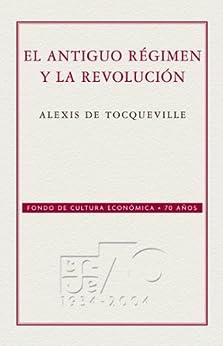 El Antiguo régimen y la Revolución (Conmemorativa 70 Aniversario Fce) de [Tocqueville, Alexis]