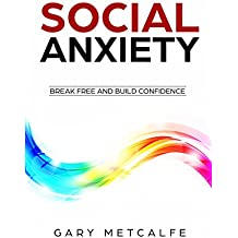 Social Anxiety: Break Free and Build Confidence (English Edition)