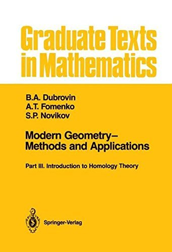 Modern Geometry_Methods and Applications: Part III: Introduction to Homology Theory (Graduate Texts in Mathematics) by B.A. Dubrovin (1990-10-18)