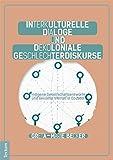 Interkulturelle Dialoge und dekoloniale Geschlechterdiskurse: Indigene Gesellschaftsentwürfe und sexuelle Vielfalt in Ecuador (Wissenschaftliche Beiträge aus dem Tectum Verlag / Ethnologie, Band 1) -