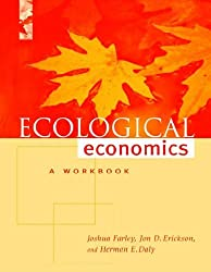 Ecological Economics: A Workbook for Problem-based Learning by Joshua Farley (2003-12-31)
