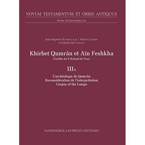 Khirbet Qumran Et Ain Feshkha: Fouilles Du P. Roland De Vaux: IIIA: L'archeologie de Qumran / Reconsideration de l'interpretation / Corpus of the Lamps
