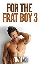For The Frat Boy 3 (Gay For You Romance) (Frat Gay For You) (English Edition)