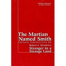 The Martian named Smith: Critical perspectives on Robert A. Heinlein's Stranger in a strange land