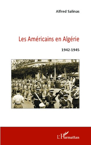 Les Américains en Algérie 1942-1945
