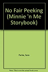 No Fair Peeking (Minnie 'n Me Storybook)