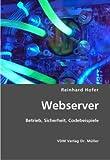 Webserver: Betrieb, Sicherheit, Codebeispiele