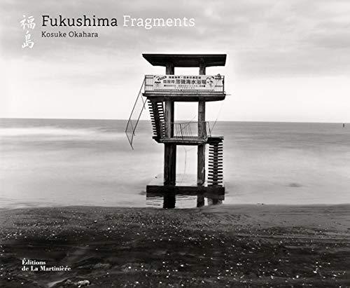 Fukushima, Fragments. bilingue français-anglais par Kosuke Okahara
