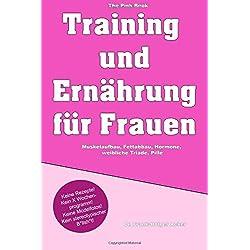 Training und Ernährung für Frauen: Muskelaufbau, Fettabbau, Hormone, weibliche Triade, Pille
