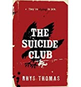 The Suicide Club {{ THE SUICIDE CLUB }} By Thomas, Rhys ( AUTHOR) Mar-04-2010