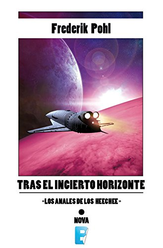 Tras el incierto horizonte (La Saga de los Heechee 2): La Saga de los Heechee II por Frederik Pohl