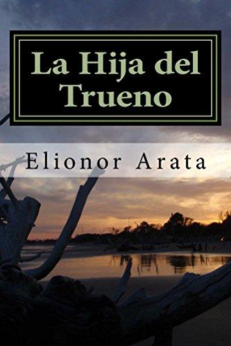La hija del trueno: Los cinco reinos y el señor de la oscuridad por Elionor Arata