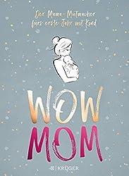 WOW MOM: Der Mama-Mutmacher fürs erste Jahr mit Kind
