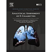 Analytical Assessment of e-Cigarettes: From Contents to Chemical and Particle Exposure Profiles (Emerging Issues in Analytical Chemistry)