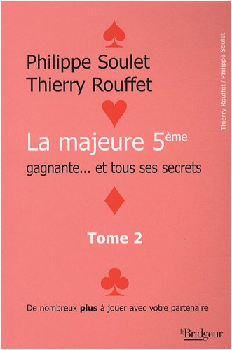 La majeure 5e gagnante. et tous ses secrets : Tome 2 par Philippe Soulet
