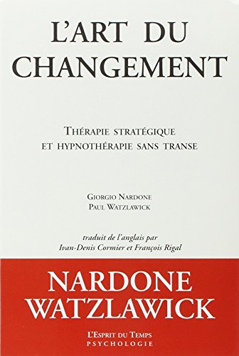 L'Art du changement par Nardone G. Watzlawick