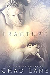 Fracture: Gay For You Romance (The Unscripted Series Book 1) (English Edition)