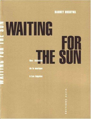 Waiting for the Sun : Une histoire de la musique à Los Angeles par Barney Hoskins, Héloïse Esquié, François Delmas