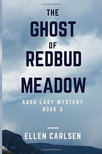 The Ghost of Redbud Meadow: A Dog Lady Mystery (book 3): Volume 3