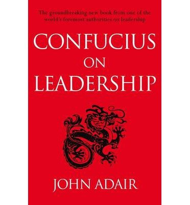 [(Confucius on Leadership)] [ By (author) John Adair ] [April, 2015]