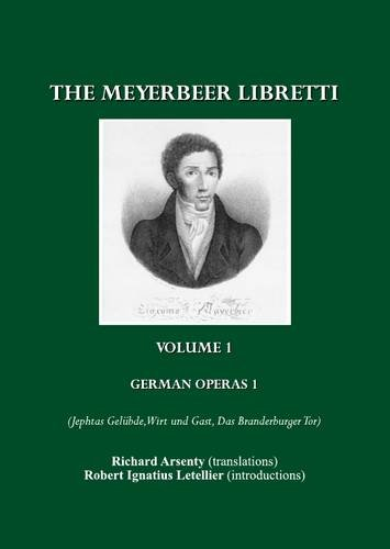 Giacomo Meyerbeer: The Complete Libretti in Eleven Volumes (in the Original and in English Translations)