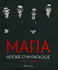 Mafia : Histoire et mythologie par Marco Gasparini