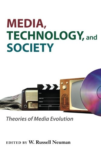 Media, Technology, and Society: Theories of Media Evolution (Digital Culture Books)