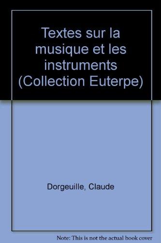 Textes sur la musique et les instruments par Claude Dorgeuille