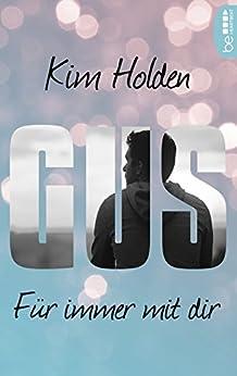 Gus: Für immer mit dir von [Holden, Kim]