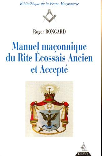 Manuel maçonnique du rite écossais ancien et accepté par Roger Bongart