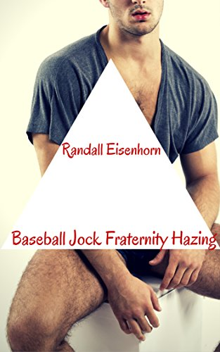 Baseball Jock Fraternity Hazing (Slow Pitch and a Hard Bat Book 5) (English Edition)