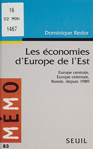 Les Économies d'Europe de l'Est: Europe centrale, Europe orientale, Russie depuis 1989 (Memo t. 83) par Dominique Redor