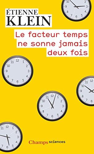 Le facteur temps ne sonne jamais deux fois par Etienne Klein