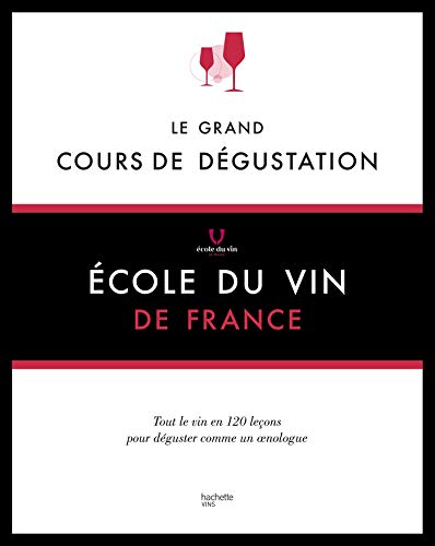Le grand cours de dégustation par Ecole du vin