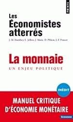 La Monnaie - Un enjeu politique de Les economistes atte