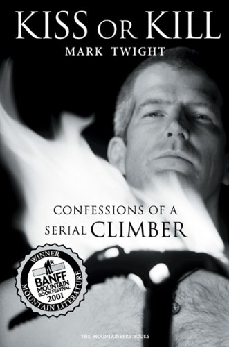 Kiss or Kill: Confessions of a Serial Climber (English Edition)